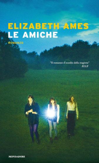 Le amiche, Elizabeth Ames, Mondadori